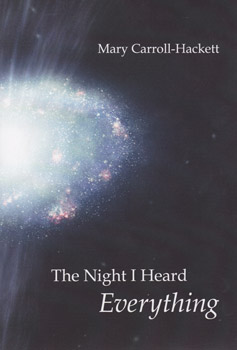 The Night I Heard Everything by Mary Carroll-Hackett, associate professor of creative writing