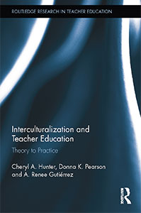 Interculturalization andTeacher Education:Theory to Practice by Dr. Renee Gutiérrez, assistant professor of Spanish, and Cheryl Hunter and Donna Pearson book cover