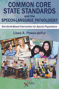 Common Core State Standards and the Speech-Language Pathologist: Standards-Based Intervention for Special Populations by Dr. Lissa Power-deFur, professor of communication sciences and disorders book cover